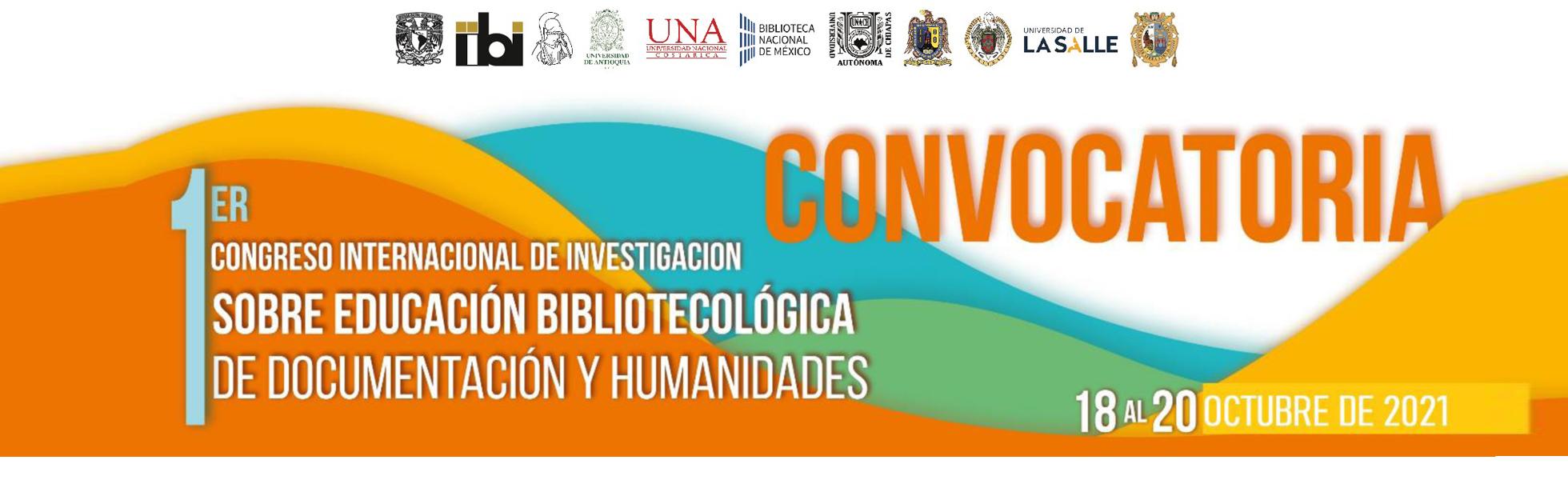 I Congreso Internacional de Investigación sobre Educación Bibliotecológica, de Documentación y Humanidades
