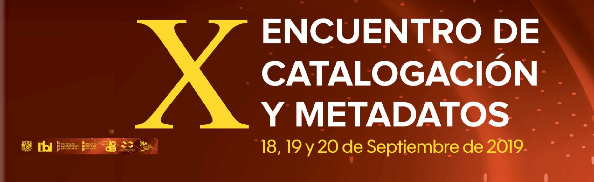 X ENCUENTRO DE CATALOGACIÓN Y METADATOS