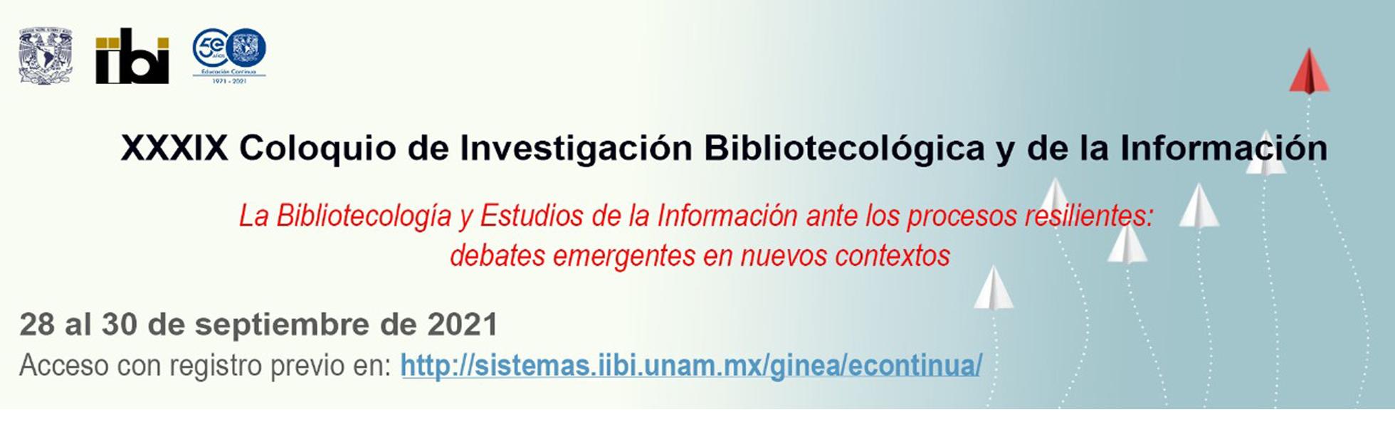XXXIX Coloquio de Investigación Bibliotecológica y de la Información
