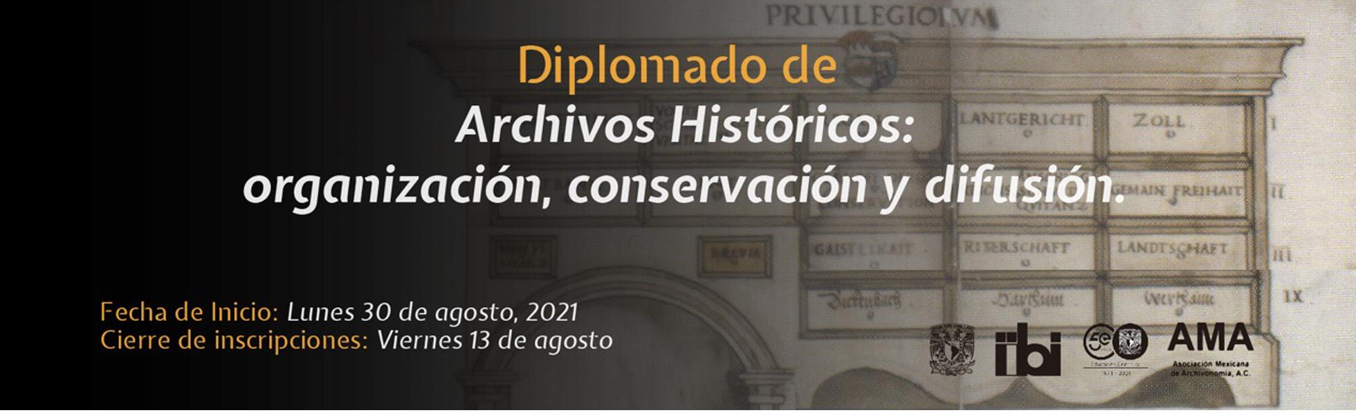 Diplomado de Archivos Históricos: organización, conservación y difusión