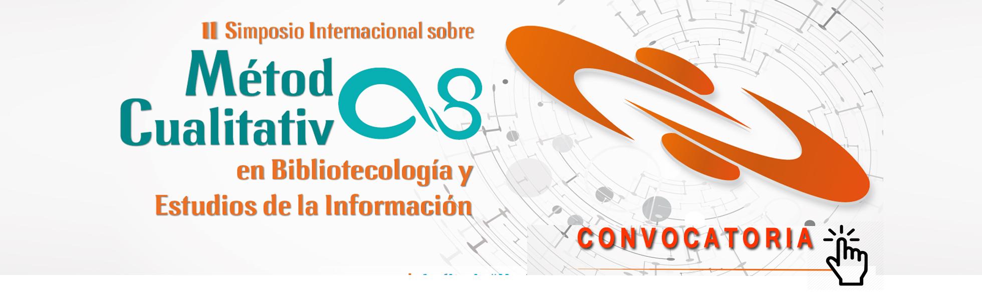 II Simposio Internacional sobre Métodos Cualitativos en Bibliotecología y Estudios de la Información