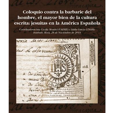 Coloquio contra la barbarie del hombre, el mayor bien de la cultura escrita: jesuitas en la América Española